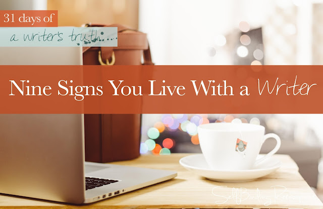 Nine signs you live with a writer #write31days