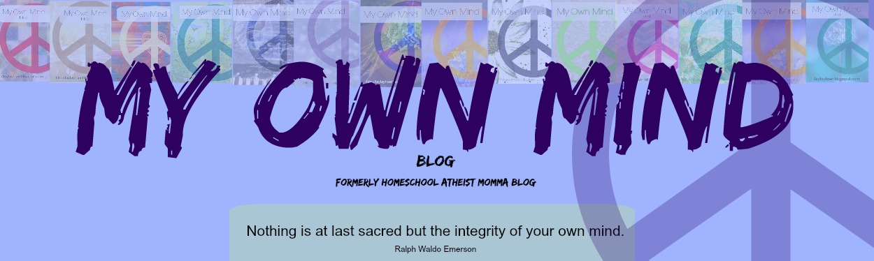My Own Mind:  Homeschool Atheist Momma
