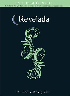 Revelada, vol. 11 - House of Night [P.C. Cast e Kristin Cast]