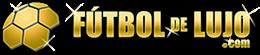 FUTBOL de LUJO .com | Noticias de Futbol