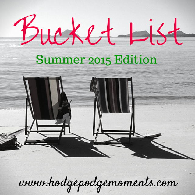 Bucket List: Summer 2015 Edition