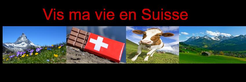 Vis ma vie en Suisse