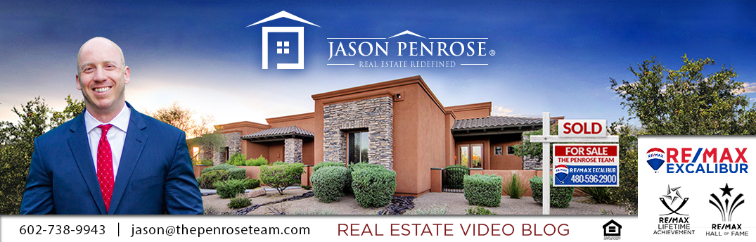 Greater Phoenix Real Estate Video Blog with Jason Penrose