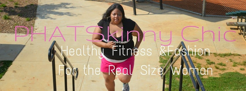 PhatSkinnyChic TM Health Fitness, & Fashion for Real Size Women