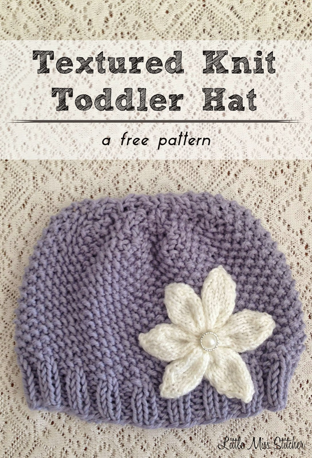 Knitting Pattern Hat Size 9 Needles : Little Miss Stitcher: Textured Knit Toddler Hat Free Pattern