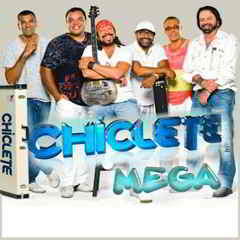 Download CD Chiclete Com Banana : É Mega (2012)