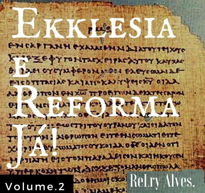 Livro: Ekklesia e Reforma Já! vol. 2