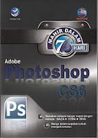 toko buku rahma: buku MAHIR DALAM 7 HARI : ADOBE PHOTOSHOP CS6, pengarang madcoms, penerbit andi