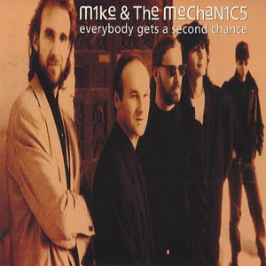 Mike and the Mechanics- Everybody Gets A Second Chance