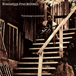 Mississippi Fred McDowell, I Do Not Play No Rock and Roll