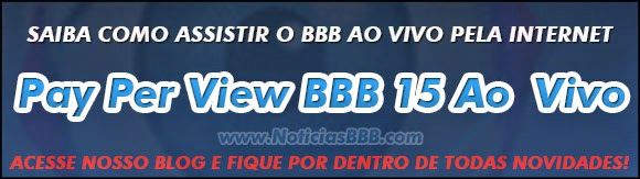 BBB15 Ao Vivo - Assistir Pay Per View