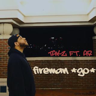 Track: Takz - Fireman Featuring aR