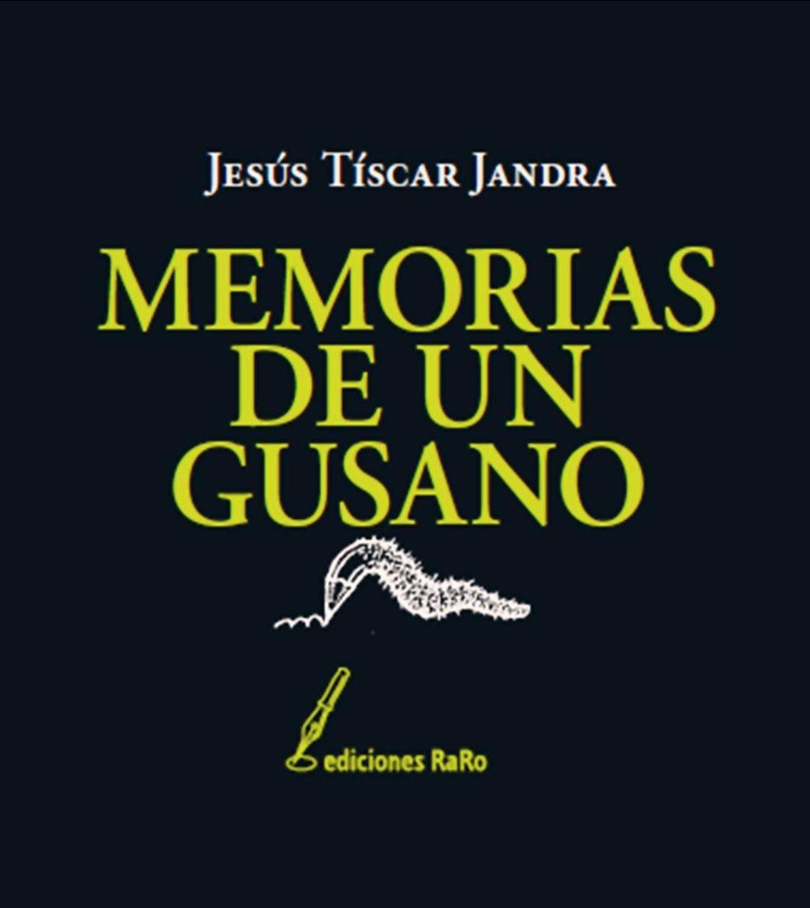 """""""Memorias de un gusano"""""""