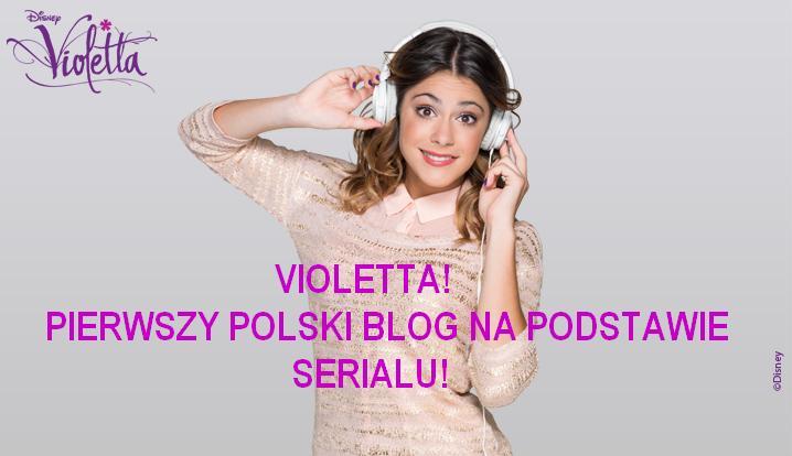 Violetta- pierwszy polski blog o cudownej telenoweli