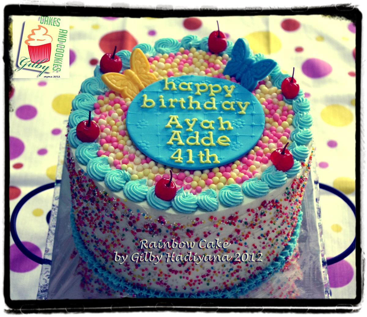 Gilby's Cake And Cookies: Rainbow Cake Untuk Ultah Ayah