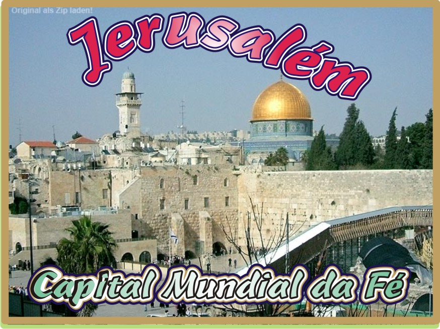 Jerusalém  A Capital Mundial do Altíssimo