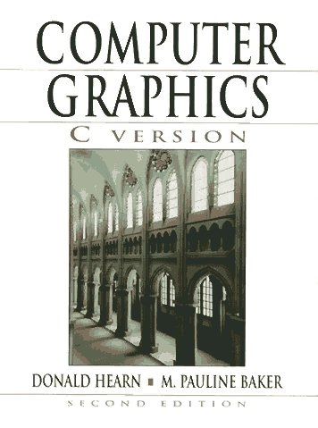 Computer Graphics, C Version by Donald Hearn and Pauline Baker