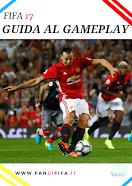 La GUIDA completa e definitiva sul GAMEPLAY di FIFA 17! | + 50 pagine |
