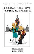 """""""LA HISTORIA DE LA PEPA AL DERECHO Y AL REVES""""."""