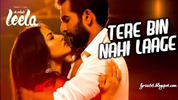 Tere Bin Nahi Laage Lyrics Ek Paheli Leela - Female