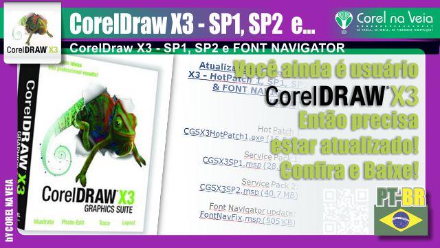 CorelDraw X3 - SP1, SP2 e; FONT NAVIGATOR UPDATE