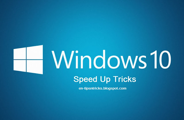 Tricks to Speed Up Windows 10