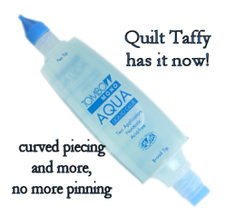 No MORE Pinning...Quilters Glue ( click image will take you to Quilt Taffy)