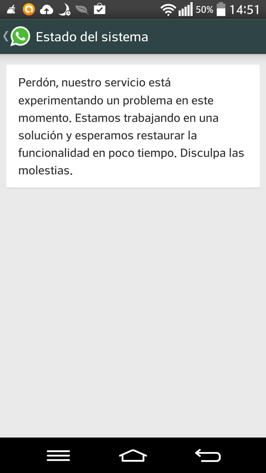 Whatsapp esta fuera de servicio debido a un problema que sigue desde hace una hora.