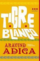 """Portada del libro """"Tigre Blanco"""", de Aravind Adiga"""
