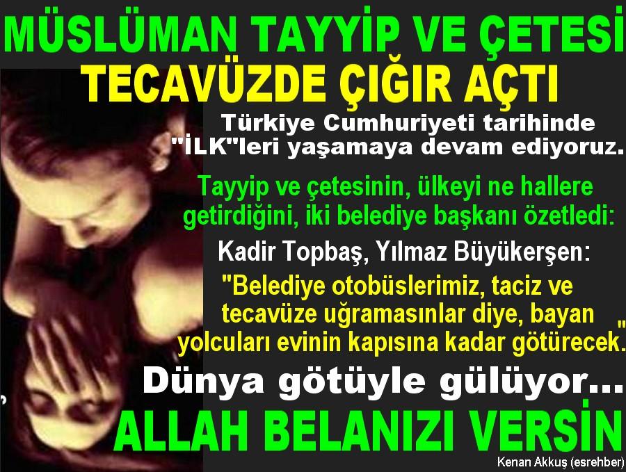 AKP'LİLERİN HAMURU NAMUSSUZLUKLA YOĞURULMUŞ