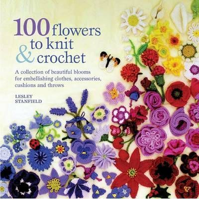 100 Flowers to crochet