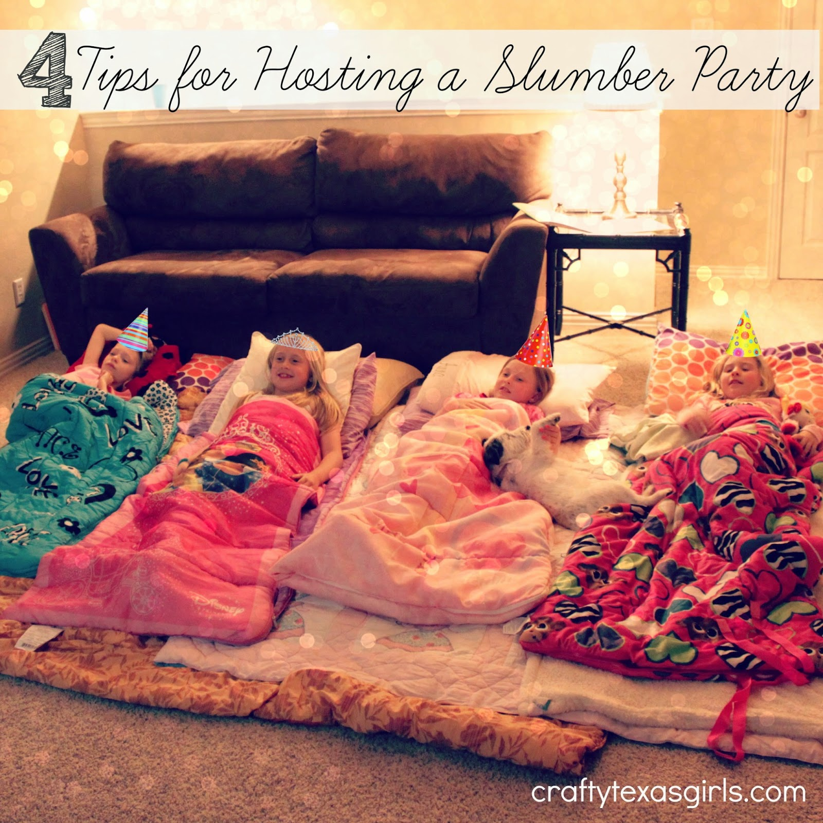 Crafty Texas Girls: 4 Tips for Hosting a Slumber Party