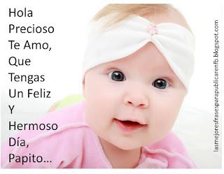 Frases De Feliz Día Del Padre: Hola Precioso Te Amo Que Tengas Un Feliz Y Hermoso Día Papito