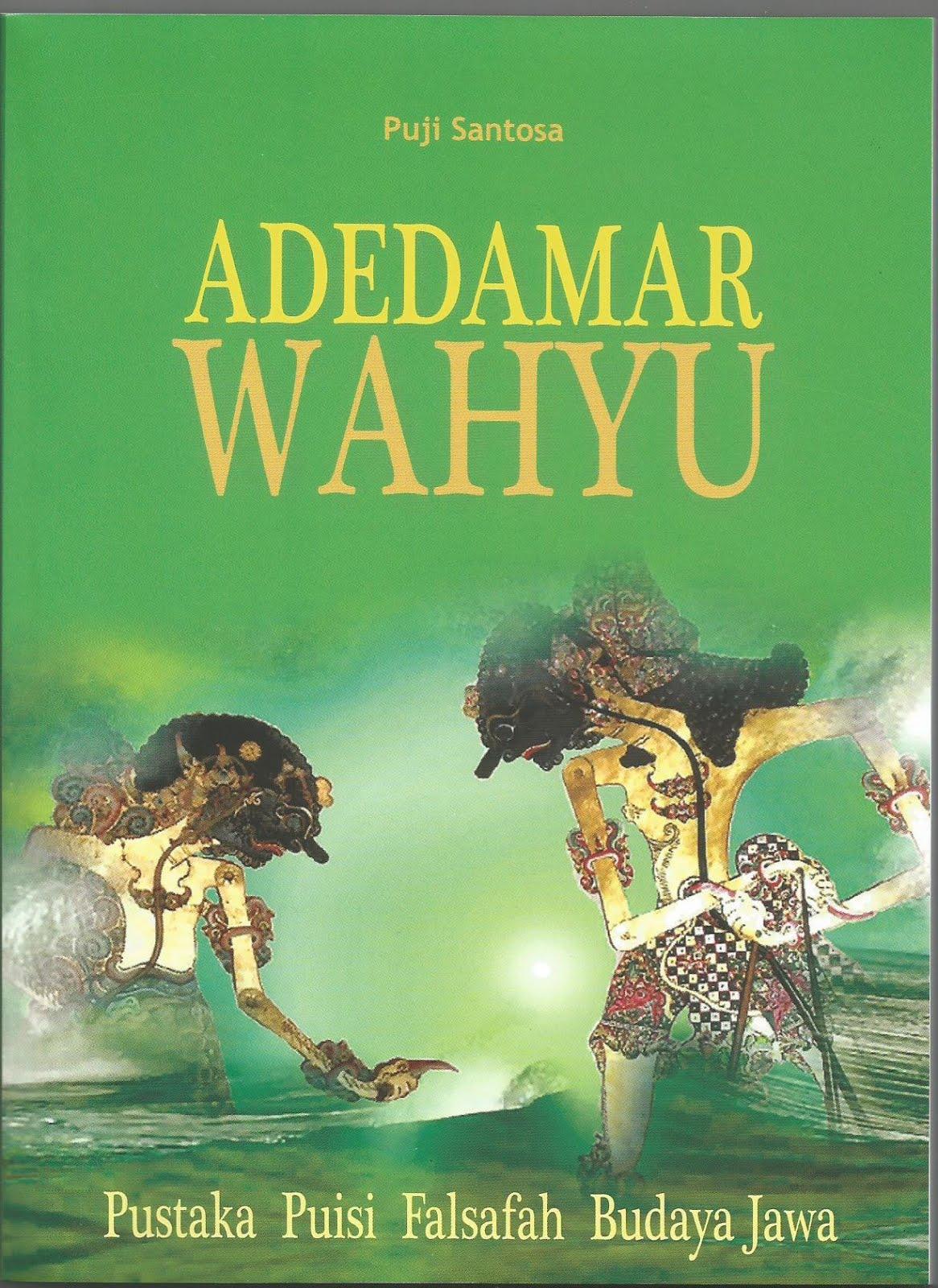ADEDAMAR WAHYU: Pustaka Puisi Falsafah Budaya Jawa