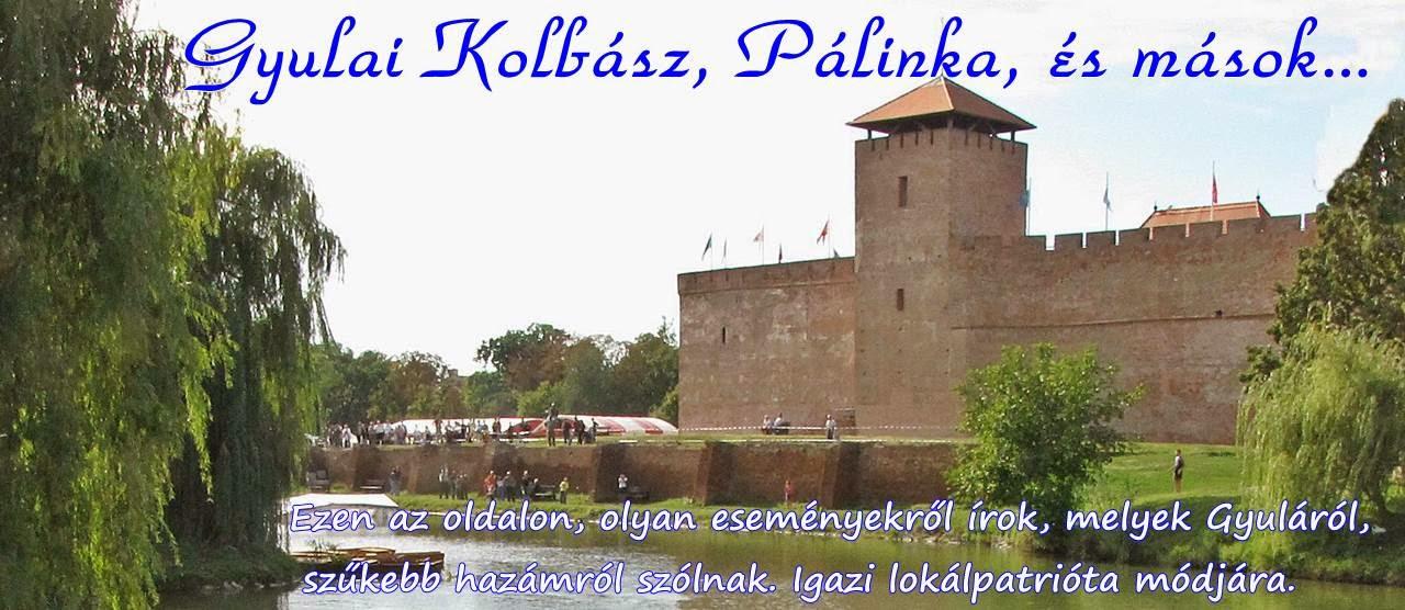 Gyulai Kolbász, Pálinka, és mások...