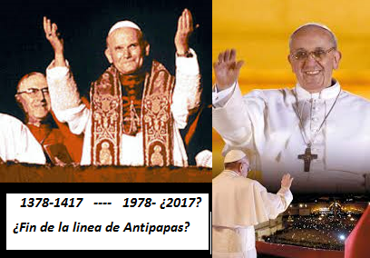 Fin de la linea de Antipapas.1378-1417,1978-¿2017?