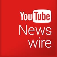 YouTube Newswire kanalı yayında!