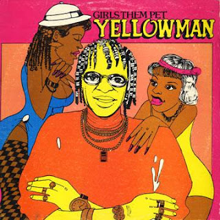 Yellowman - Girls Them Pet