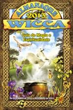 ALMANAQUE WICCA 2013 - Guia de Magia e Espiritualidade