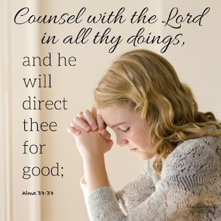 Counsel with the Lord in all thy doings, and he will direct thee for good; yea, when thou liest down at night lie down unto the Lord, that he may watch over you in your sleep; and when thou risest in the morning let thy heart be full of thanks unto God; and if ye do these things, ye shall be lifted up at the last day. Alma 37:37
