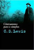 C. S. Lewis - Cristianismo puro e simples