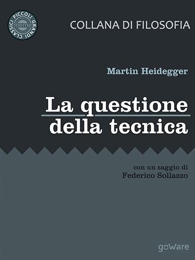"""MARTIN HEIDEGGER, """"LA QUESTIONE DELLA TECNICA"""""""