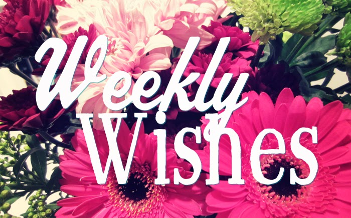 Weekly Wishes 12