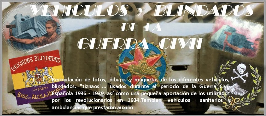 Vehiculos y blindados de la guerra civil española   Spanish civil War Armored truck