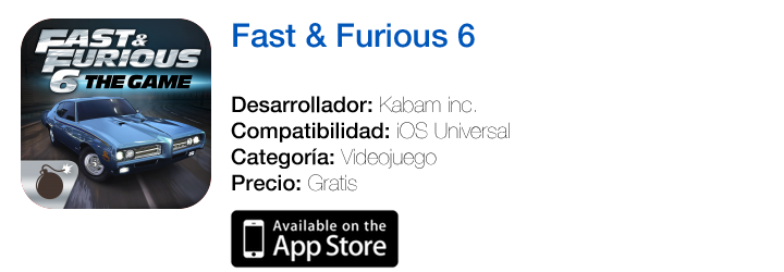https://itunes.apple.com/es/app/fast-furious-6-el-juego/id619375712?mt=8