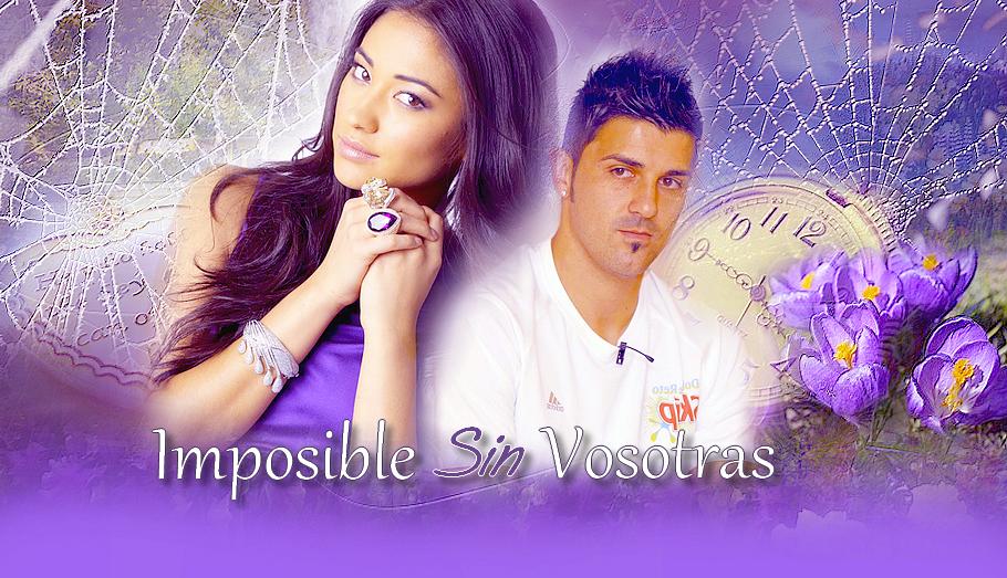 """[koniec] """"Imposible sin vosotras"""""""