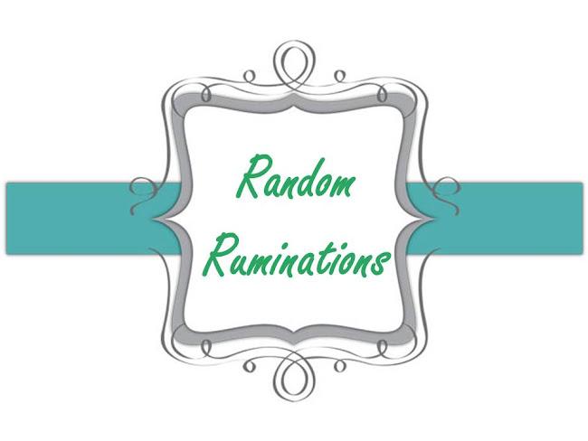 Random Ruminations