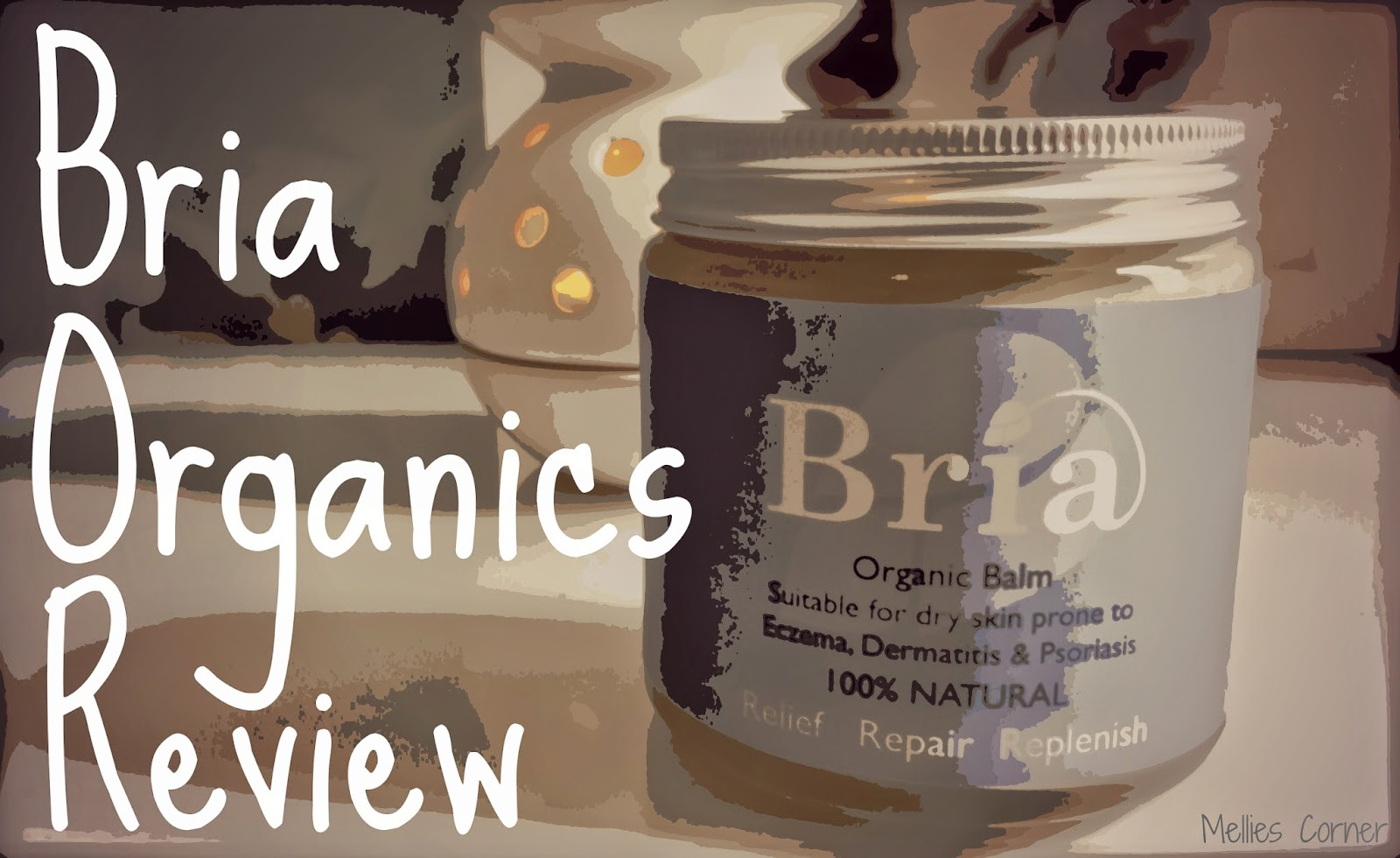 Bria Organics Review - Mellies Corner