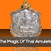 The Magic Of Thai Amulets