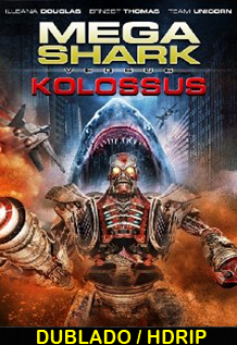 Assistir Mega Shark vs Kolossus Dublado